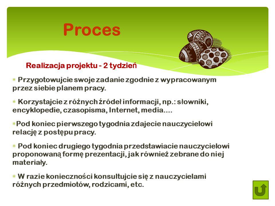 Realizacja projektu - 2 tydzie ń  Przygotowujcie swoje zadanie zgodnie z wypracowanym przez siebie planem pracy.