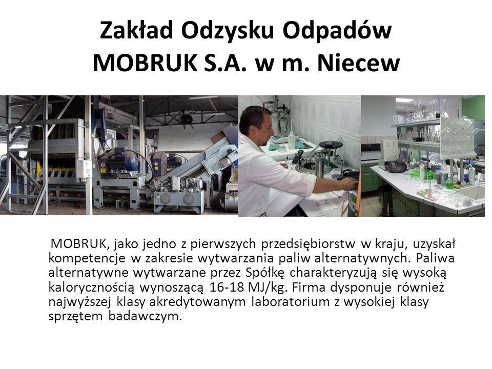 Zakład Odzysku Odpadów MOBRUK S.A. w m. Niecew MOBRUK, jako jedno z pierwszych przedsiębiorstw w kraju, uzyskał kompetencje w zakresie wytwarzania pal