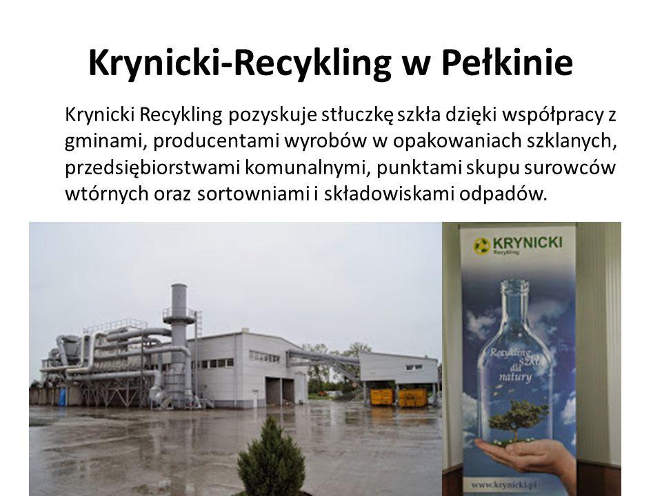 Krynicki-Recykling w Pełkinie Krynicki Recykling pozyskuje stłuczkę szkła dzięki współpracy z gminami, producentami wyrobów w opakowaniach szklanych,