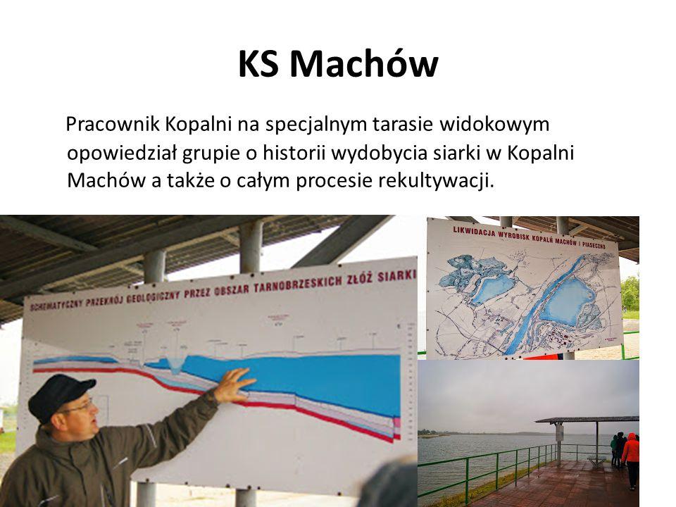 KS Machów Pracownik Kopalni na specjalnym tarasie widokowym opowiedział grupie o historii wydobycia siarki w Kopalni Machów a także o całym procesie r
