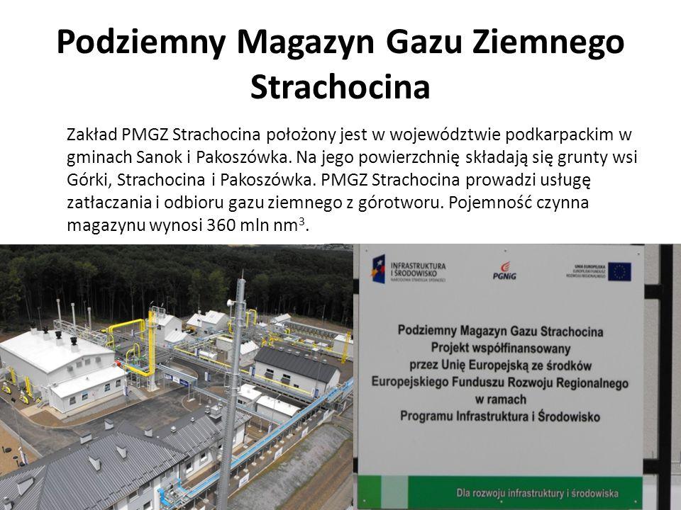 Podziemny Magazyn Gazu Ziemnego Strachocina Zakład PMGZ Strachocina położony jest w województwie podkarpackim w gminach Sanok i Pakoszówka. Na jego po