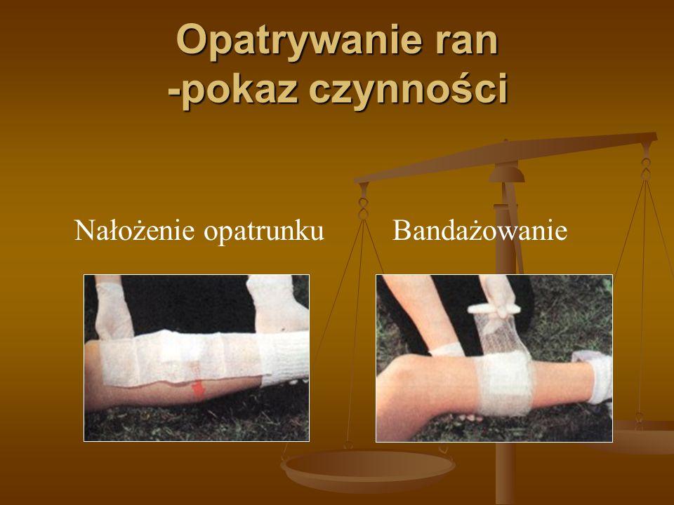 Opatrywanie ran -pokaz czynności Miejsce zranieniaUniesienie kończyny