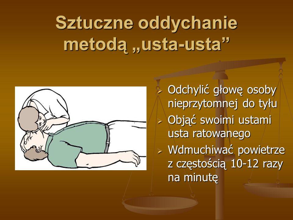 """Sztuczne oddychanie metodą """"usta-usta  Odchylić głowę osoby nieprzytomnej do tyłu  Objąć swoimi ustami usta ratowanego  Wdmuchiwać powietrze z częstością 10-12 razy na minutę"""