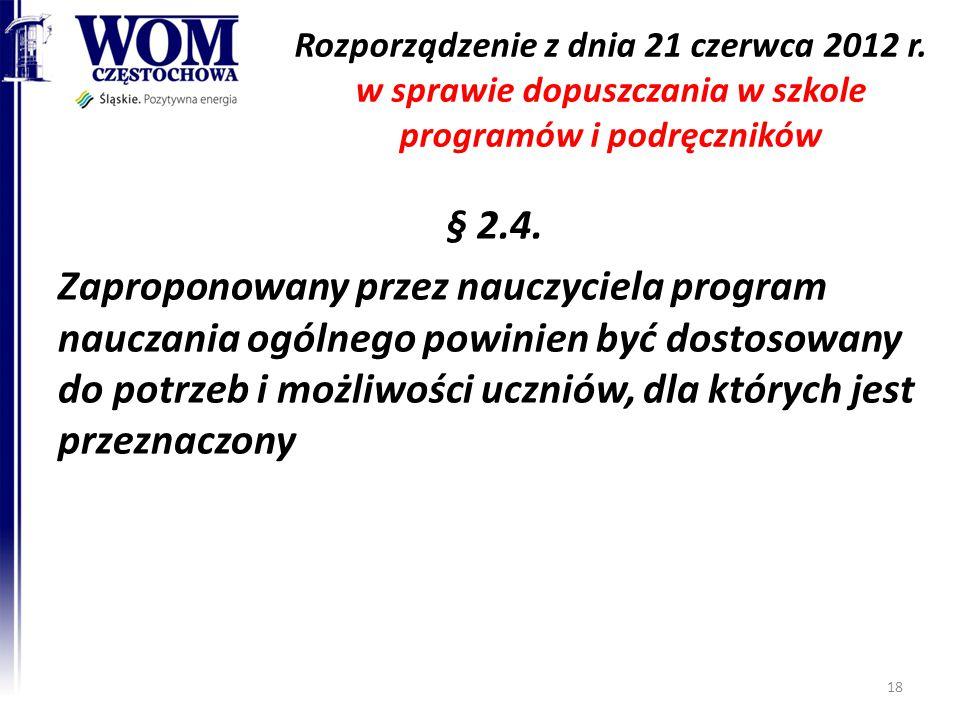 Rozporządzenie z dnia 21 czerwca 2012 r. w sprawie dopuszczania w szkole programów i podręczników § 2.4. Zaproponowany przez nauczyciela program naucz