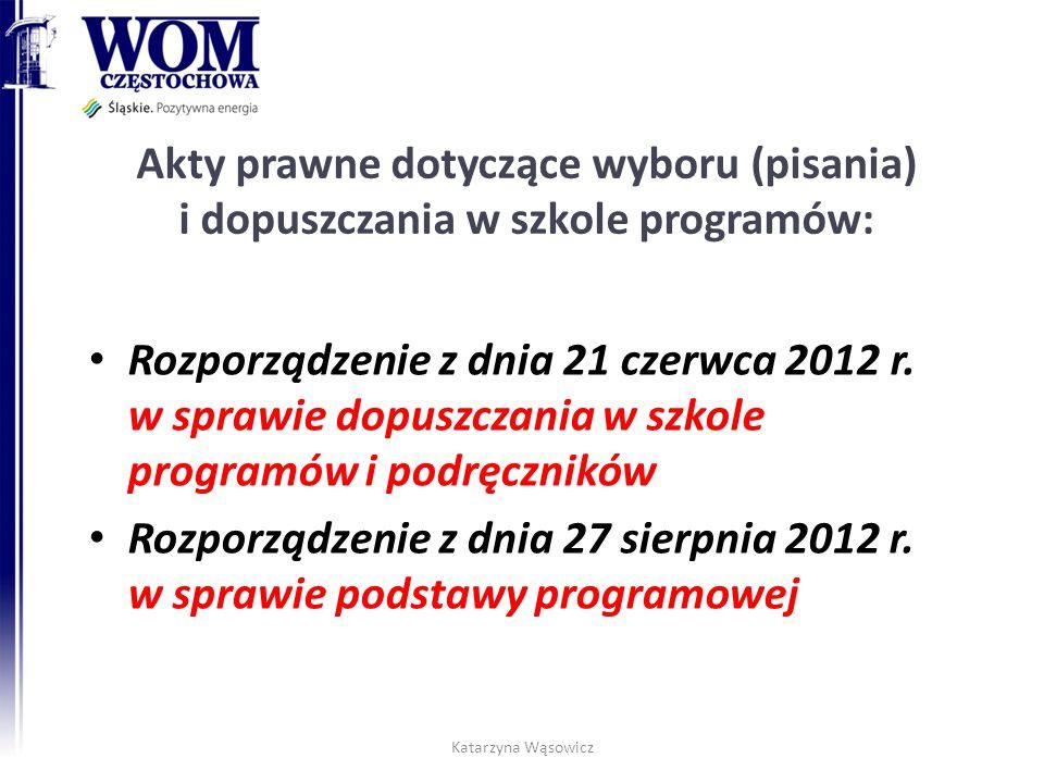 Akty prawne dotyczące wyboru (pisania) i dopuszczania w szkole programów: Rozporządzenie z dnia 21 czerwca 2012 r.