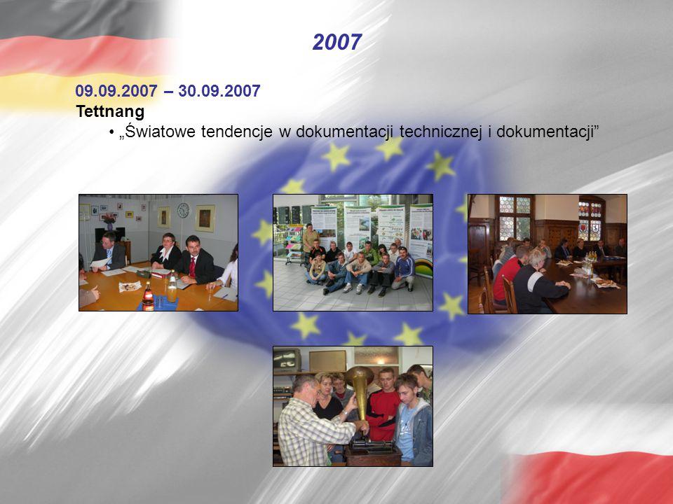 """09.09.2007 – 30.09.2007 Tettnang """"Światowe tendencje w dokumentacji technicznej i dokumentacji 2007"""
