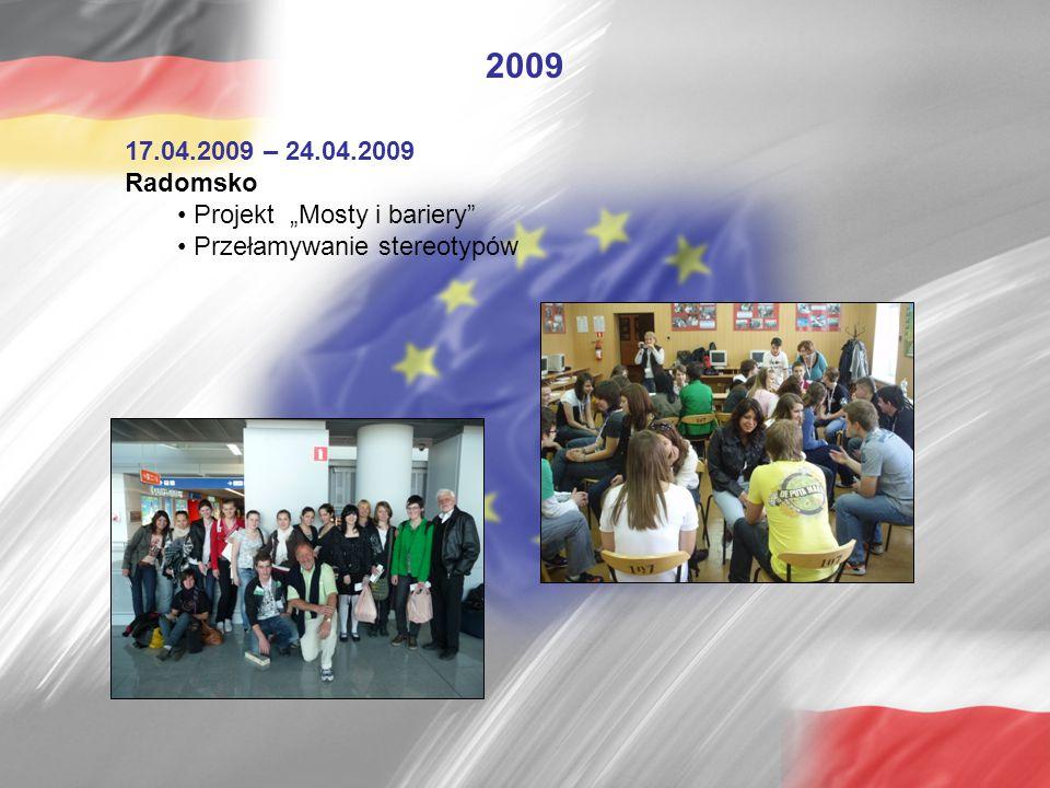 """2009 17.04.2009 – 24.04.2009 Radomsko Projekt """"Mosty i bariery"""" Przełamywanie stereotypów"""