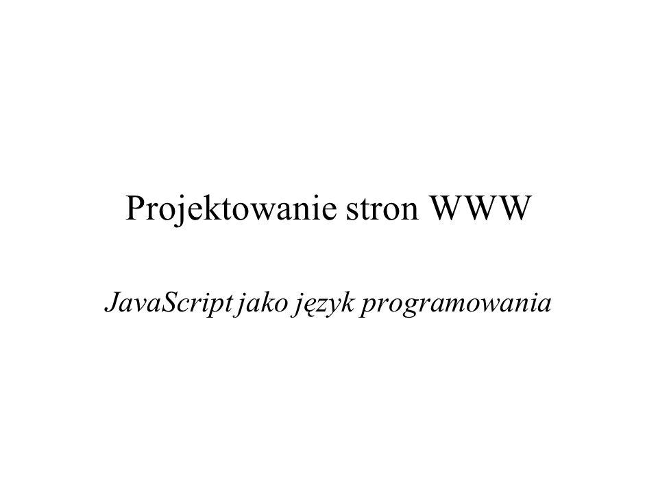 Projektowanie stron WWW JavaScript jako język programowania