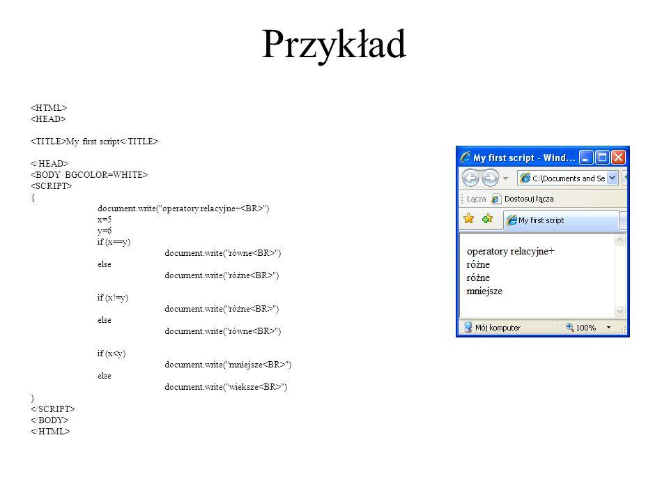 Przykład My first script { document.write(
