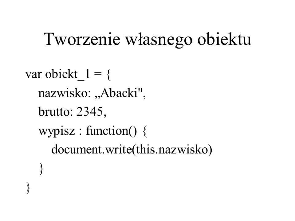 """Tworzenie własnego obiektu var obiekt_1 = { nazwisko: """"Abacki"""