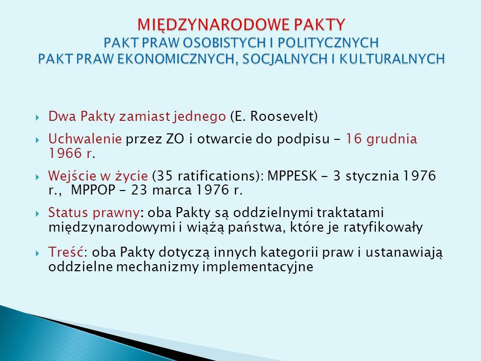 Wspólne postanowienia  Dwa postanowienia Paktów dotyczące: ◦ praw kolektywnych (praw ludów – peoples' rights)  art.