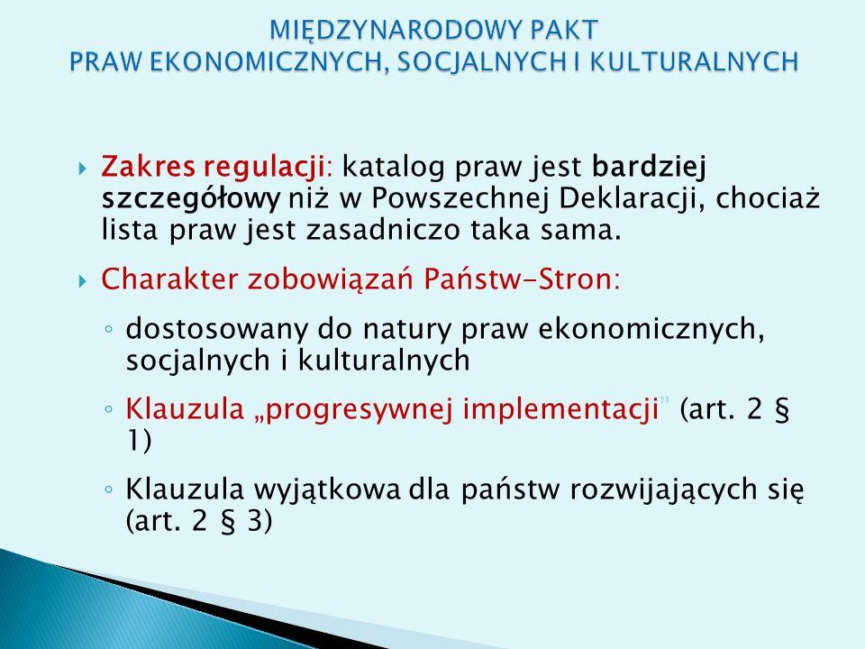 Artykuł 2 Każde z Państw Stron niniejszego Paktu zobowiązuje się podjąć odpowiednie kroki indywidualnie i w ramach pomocy i współpracy międzynarodowej, w szczególności w dziedzinie gospodarki i techniki, wykorzystując maksymalnie dostępne mu środki, w celu stopniowego osiągnięcia pełnej realizacji praw uznanych w niniejszym Pakcie wszelkimi odpowiednimi sposobami, włączając w to w szczególności podjęcie kroków ustawodawczych.