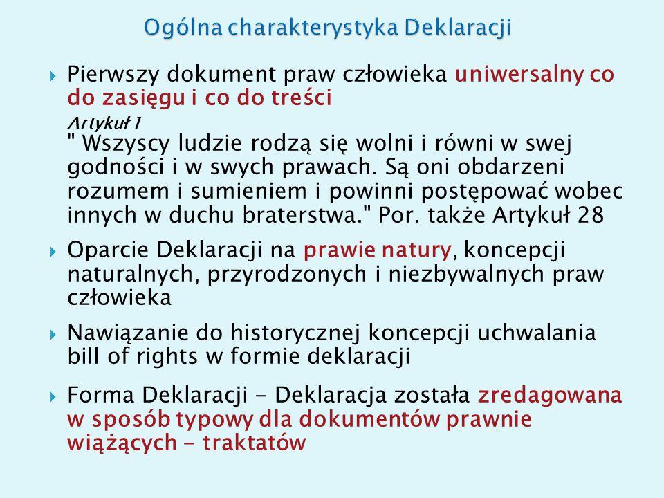  Deklaracja formułuje podstawowe zasady katalogu praw: ◦ zasadę wolności (art.