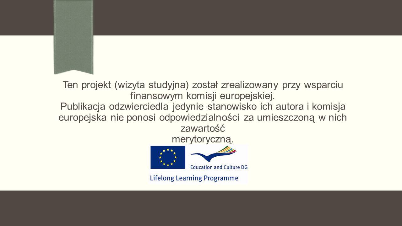 Ten projekt (wizyta studyjna) został zrealizowany przy wsparciu finansowym komisji europejskiej.