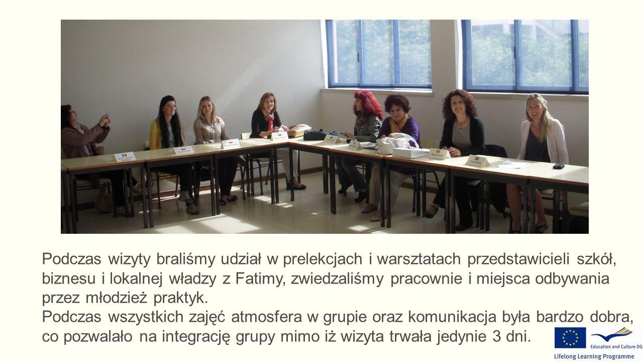 Podczas wizyty braliśmy udział w prelekcjach i warsztatach przedstawicieli szkół, biznesu i lokalnej władzy z Fatimy, zwiedzaliśmy pracownie i miejsca odbywania przez młodzież praktyk.