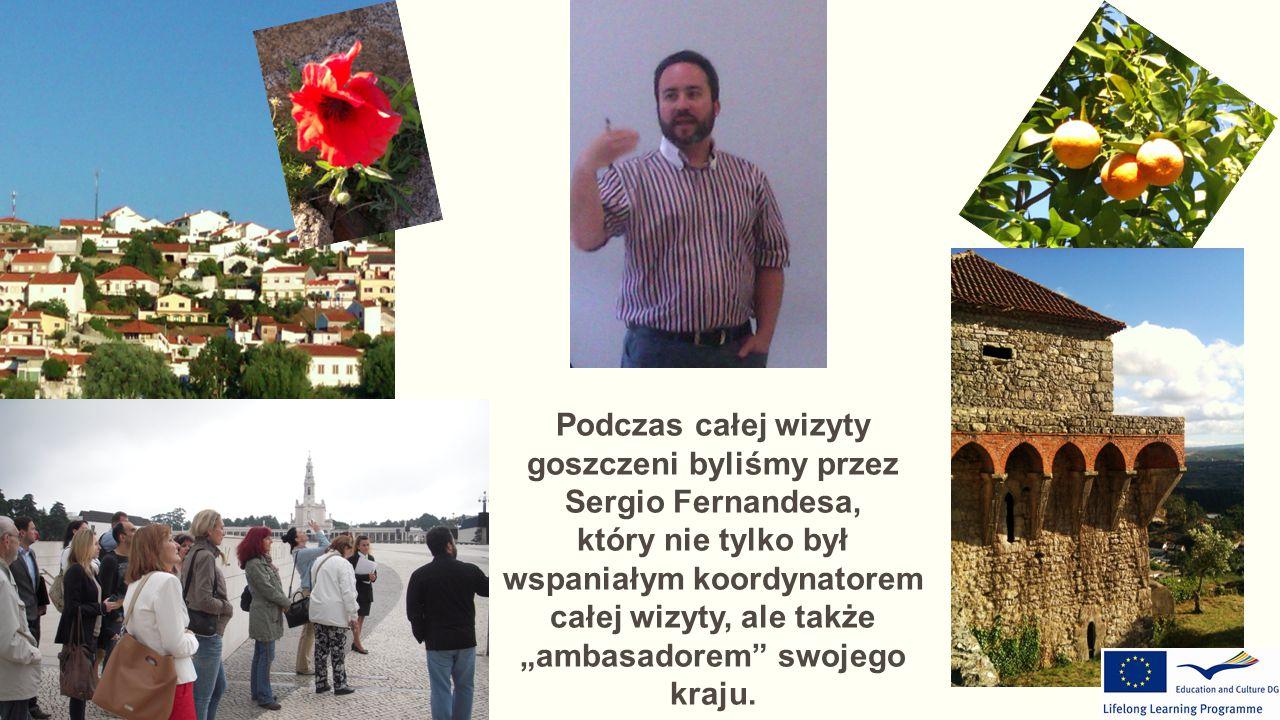 """Podczas całej wizyty goszczeni byliśmy przez Sergio Fernandesa, który nie tylko był wspaniałym koordynatorem całej wizyty, ale także """"ambasadorem swojego kraju."""