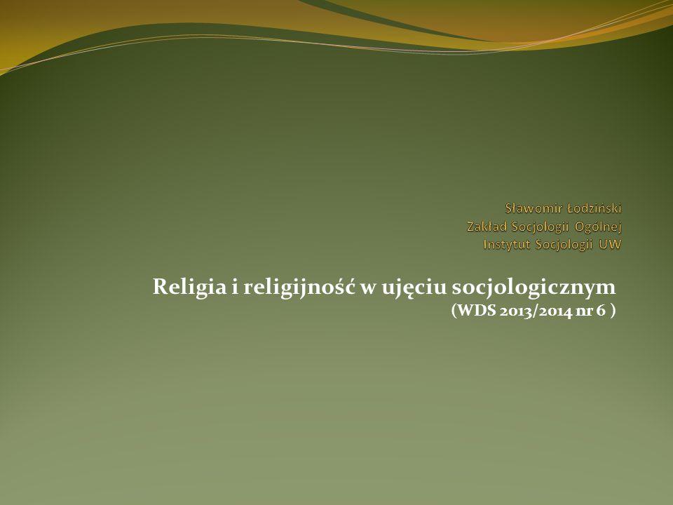 """Wprowadzenie - religia i religijność w socjologii religia (i religijność) a początki socjologii; religia i religijność we współczesnych badaniach socjologicznych; główne problemy badawcze (i wyzwania): """"prywatyzacja religii: czyli wiara dla siebie, indywidualna, prywatna, odłączona w dużym stopniu od instytucji religijnych (indywidualizacja)."""