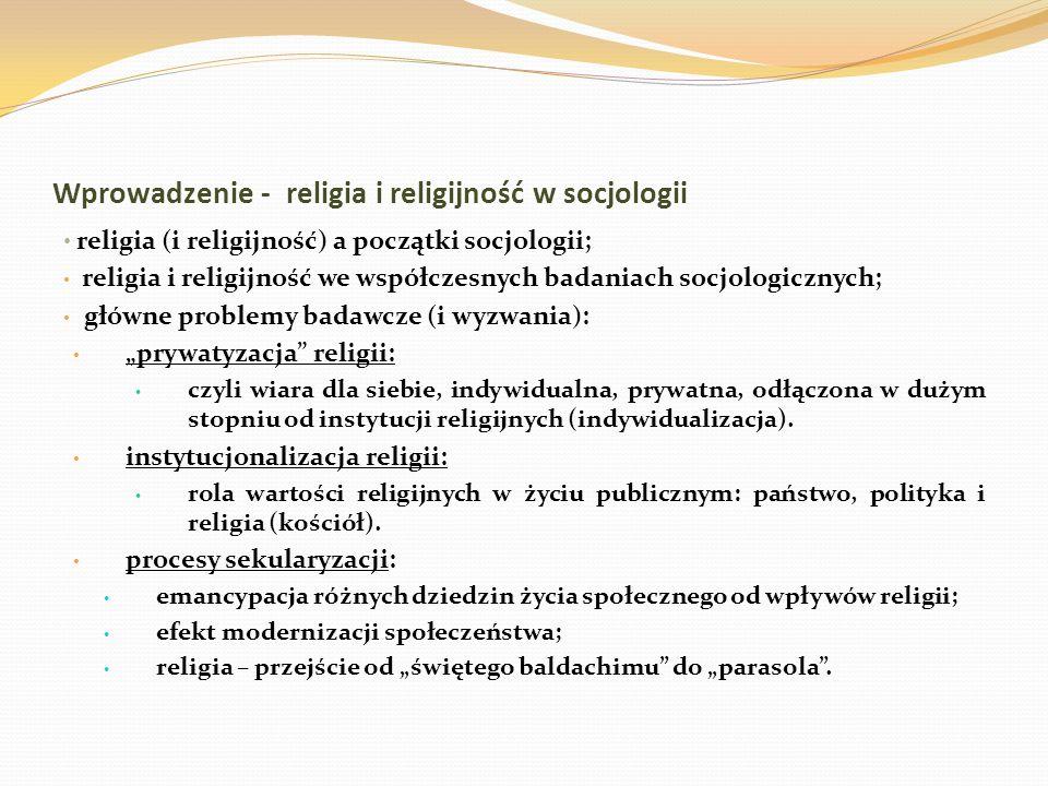 """Religia w Polsce po 1989 roku – """"mapa społeczna wysokie auto-deklaracje wiary i wysoki poziom praktyk religijnych, ale zachodzi proces społecznego różnicowania religijności (zróżnicowanie regionalne); stabilność poziomu religijności w Polsce – dlaczego?: religia jako forma społecznej """"kultury (rytuał odświętności); więzy społeczne (obyczajowe) wynikające z rzadkich zmian miejsca zamieszkania; powolna dynamika bogacenia się, nie wpływa na jeszcze na zmiany religijności; silna nadal pamięć społeczna o Janie Pawle II."""