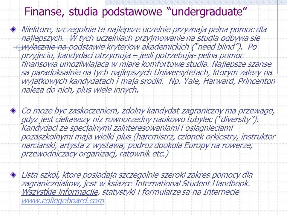 """Finanse, studia podstawowe """"undergraduate"""" Niektore, szczegolnie te najlepsze uczelnie przyznaja pelna pomoc dla najlepszych. W tych uczelniach przyjm"""