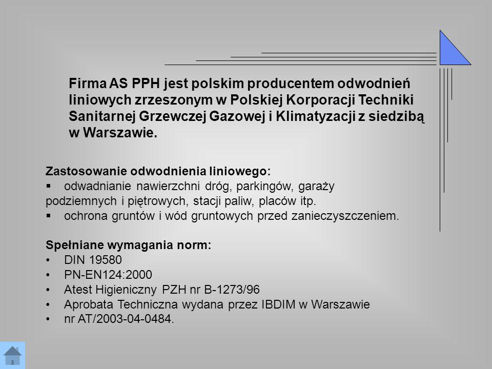 Firma AS PPH jest polskim producentem odwodnień liniowych zrzeszonym w Polskiej Korporacji Techniki Sanitarnej Grzewczej Gazowej i Klimatyzacji z sied