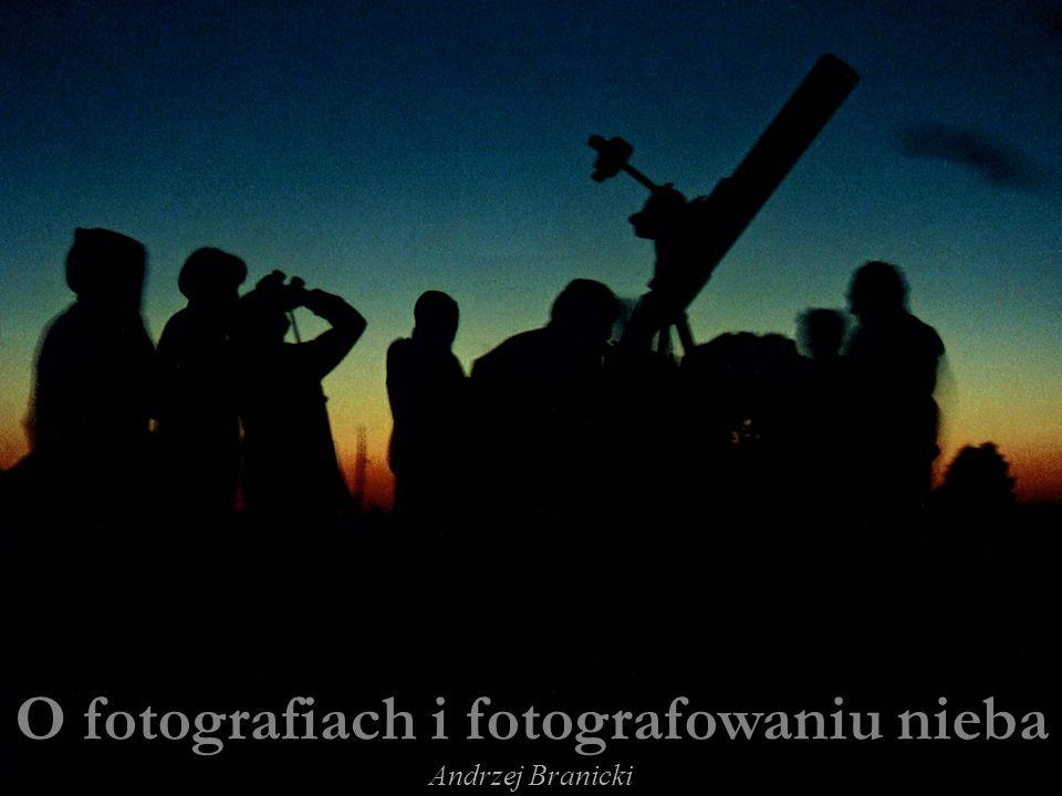 O fotografiach i fotografowaniu nieba Andrzej Branicki