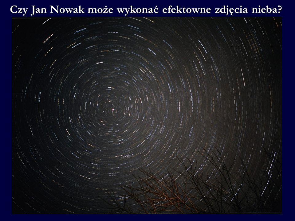 Czy Jan Nowak może wykonać efektowne zdjęcia nieba? Może ! Aparat nieruchomy