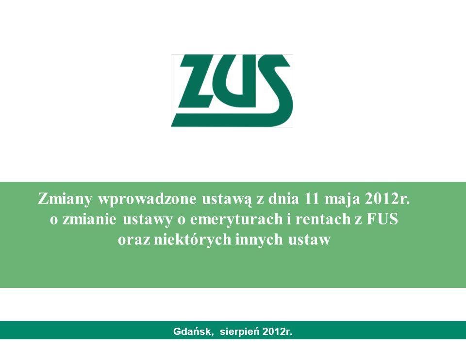 Gdańsk, sierpień 2012r.Zmiany wprowadzone ustawą z dnia 11 maja 2012r.