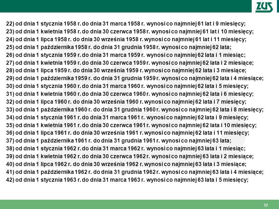 22) od dnia 1 stycznia 1958 r.do dnia 31 marca 1958 r.