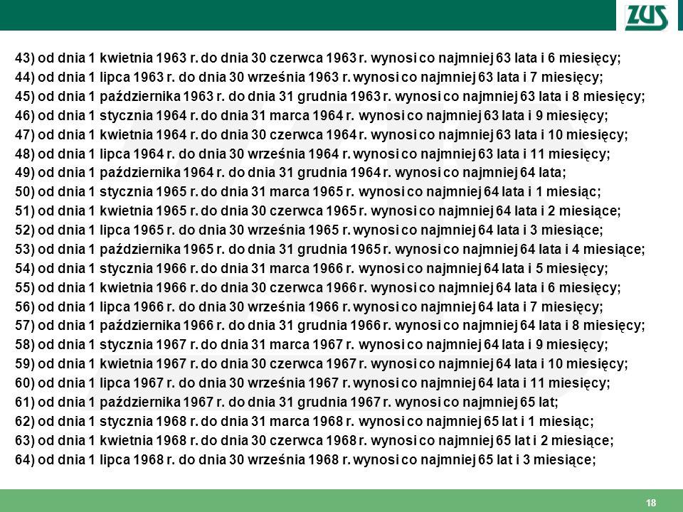 43) od dnia 1 kwietnia 1963 r.do dnia 30 czerwca 1963 r.