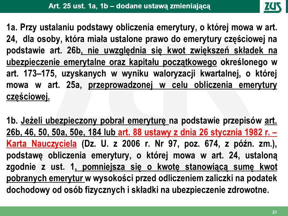 Art.25 ust. 1a, 1b – dodane ustawą zmieniającą 1a.