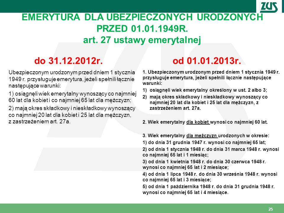 EMERYTURA DLA UBEZPIECZONYCH URODZONYCH PRZED 01.01.1949R.