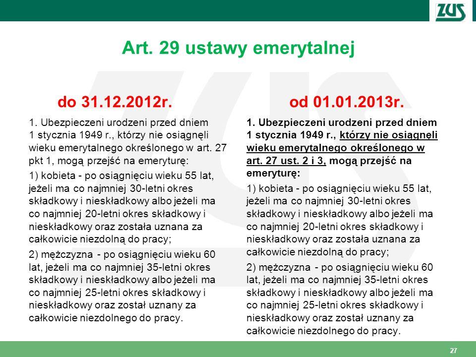 Art.29 ustawy emerytalnej do 31.12.2012r. 1.