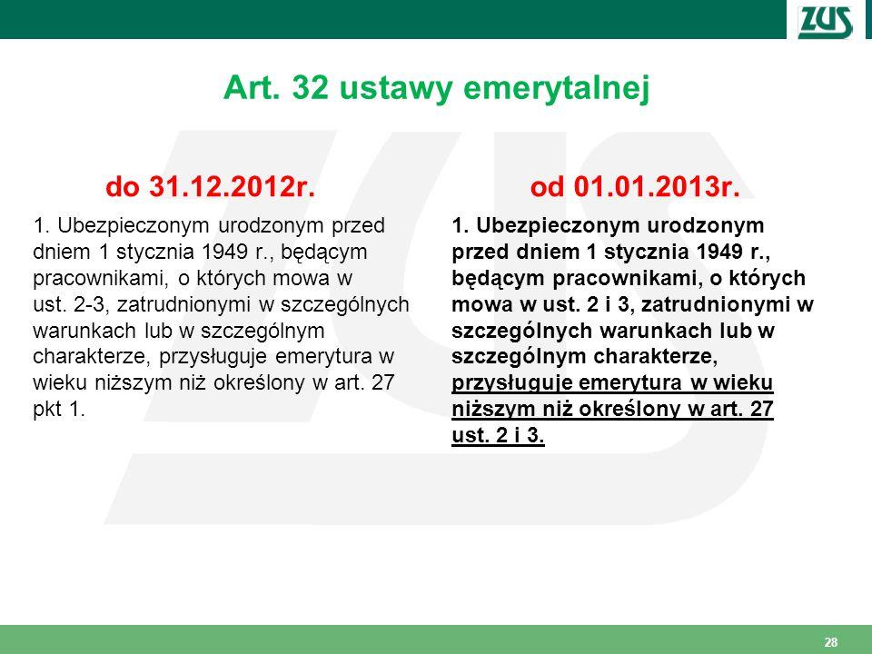 Art.32 ustawy emerytalnej do 31.12.2012r. 1.