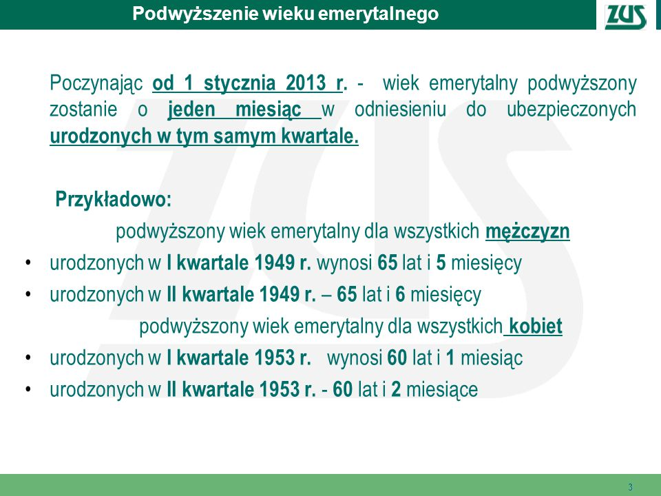 333 Podwyższenie wieku emerytalnego Poczynając od 1 stycznia 2013 r.