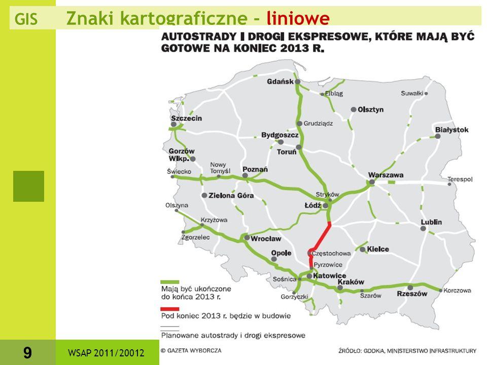Krzysztof Iwaszko, dr 10 WSAP 2011/20012 GIS Znaki kartograficzne - liniowe - tu zasięgi zasięgi - klasy