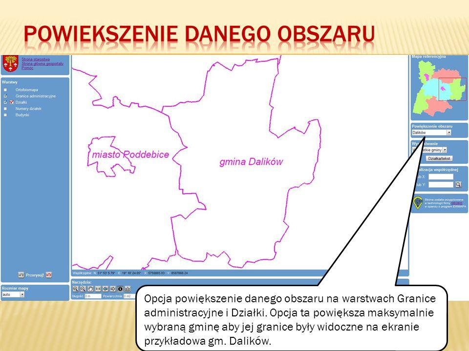 Opcja powiększenie danego obszaru na warstwach Granice administracyjne i Działki. Opcja ta powiększa maksymalnie wybraną gminę aby jej granice były wi
