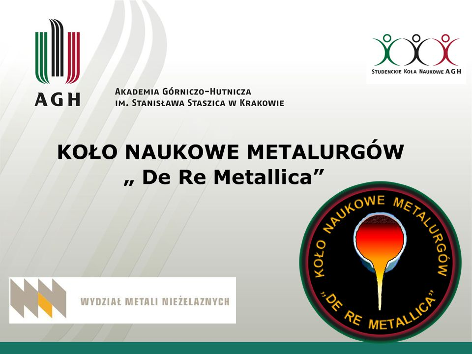 "KOŁO NAUKOWE METALURGÓW "" De Re Metallica"""