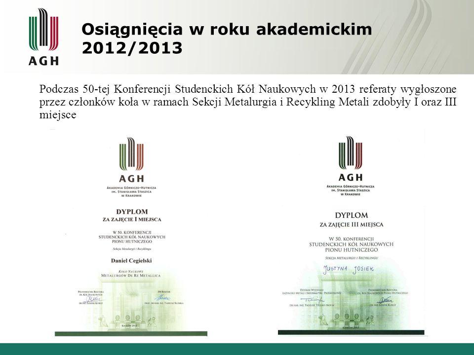 Osiągnięcia w roku akademickim 2012/2013 Podczas 50-tej Konferencji Studenckich Kół Naukowych w 2013 referaty wygłoszone przez członków koła w ramach