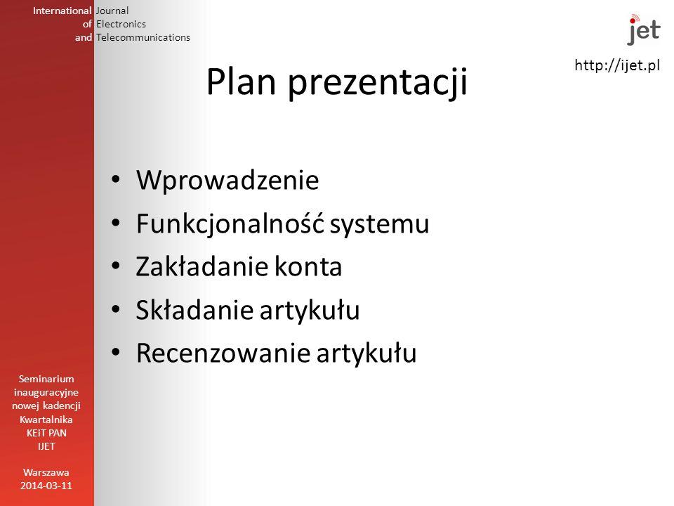 http://ijet.pl International of and Journal Electronics Telecommunications Plan prezentacji Wprowadzenie Funkcjonalność systemu Zakładanie konta Skład