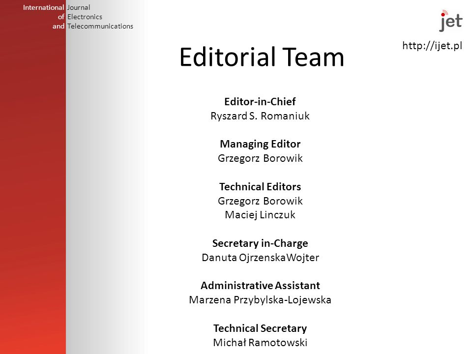 http://ijet.pl International of and Journal Electronics Telecommunications Editorial Team Editor-in-Chief Ryszard S.