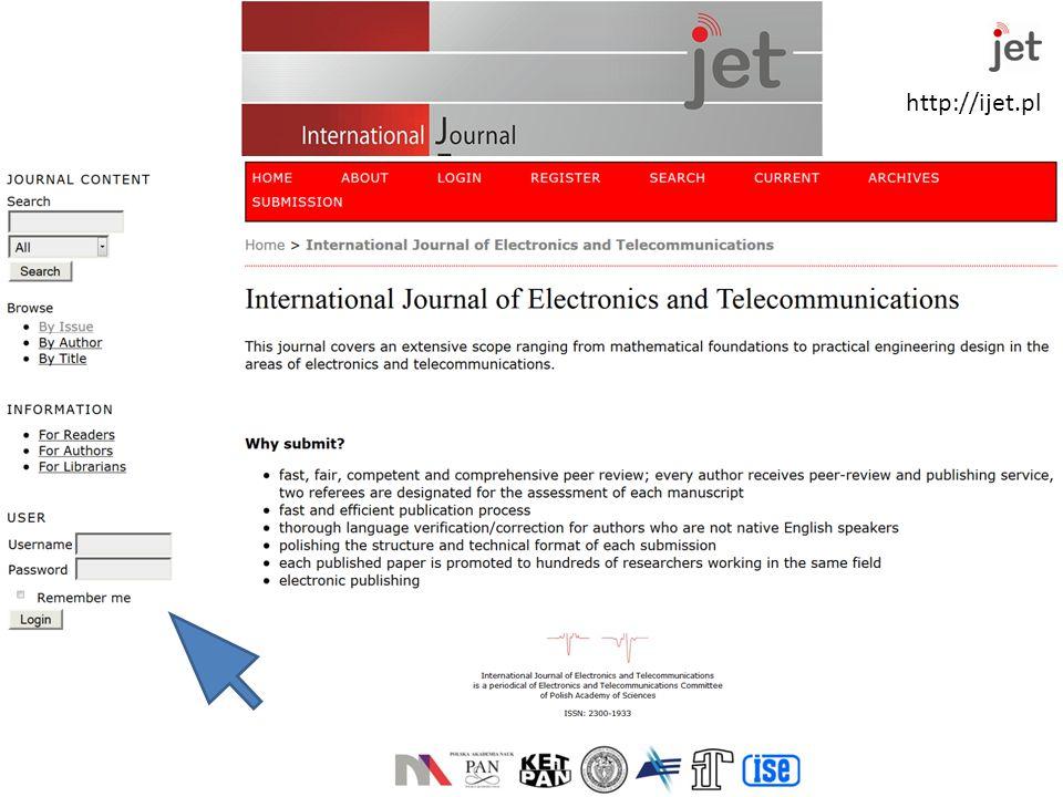 http://ijet.pl International of and Journal Electronics Telecommunications Zakładanie konta Warszawa 2014-03-11 Seminarium inauguracyjne nowej kadencji Kwartalnika KEiT PAN IJET http://ijet.pl