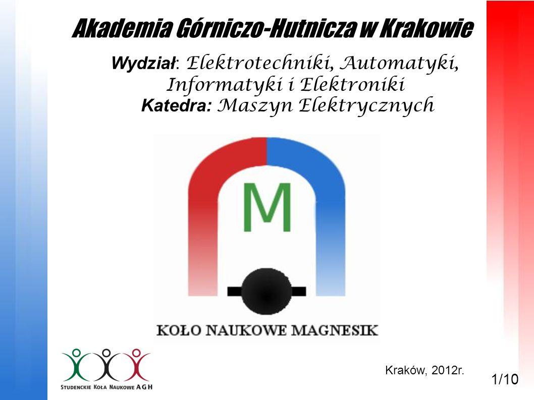 Wydział: Elektrotechniki, Automatyki, Informatyki i Elektroniki Katedra: Maszyn Elektrycznych Akademia Górniczo-Hutnicza w Krakowie Kraków, 2012r. 1/1