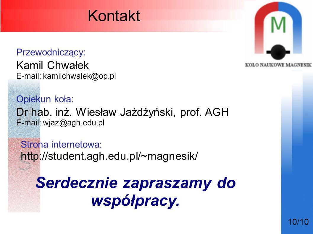 Kontakt 10/10 Strona internetowa: http://student.agh.edu.pl/~magnesik/ Opiekun koła: Dr hab. inż. Wiesław Jażdżyński, prof. AGH E-mail: wjaz@agh.edu.p