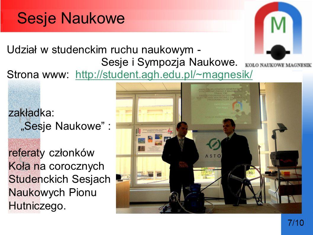 """Sesje Naukowe Udział w studenckim ruchu naukowym - Sesje i Sympozja Naukowe. Strona www: http://student.agh.edu.pl/~magnesik/ 7/10 zakładka: """"Sesje Na"""