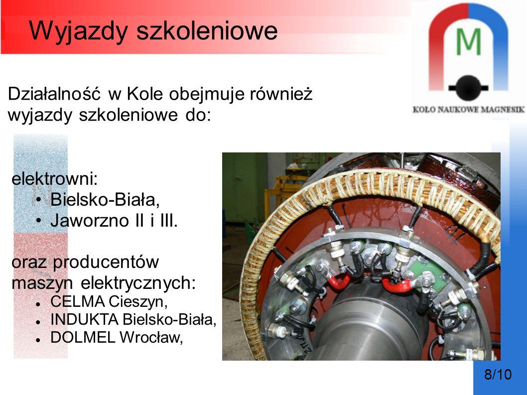 Wyjazdy szkoleniowe Działalność w Kole obejmuje również wyjazdy szkoleniowe do: 8/10 elektrowni: Bielsko-Biała, Jaworzno II i III. oraz producentów ma