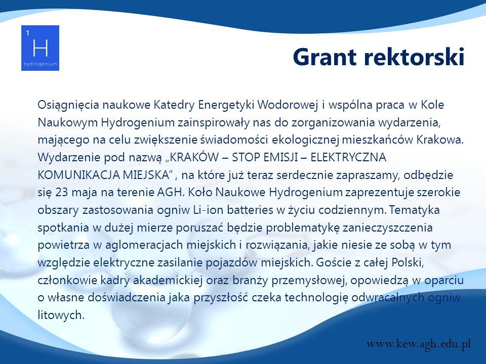 Grant rektorski Osiągnięcia naukowe Katedry Energetyki Wodorowej i wspólna praca w Kole Naukowym Hydrogenium zainspirowały nas do zorganizowania wydar