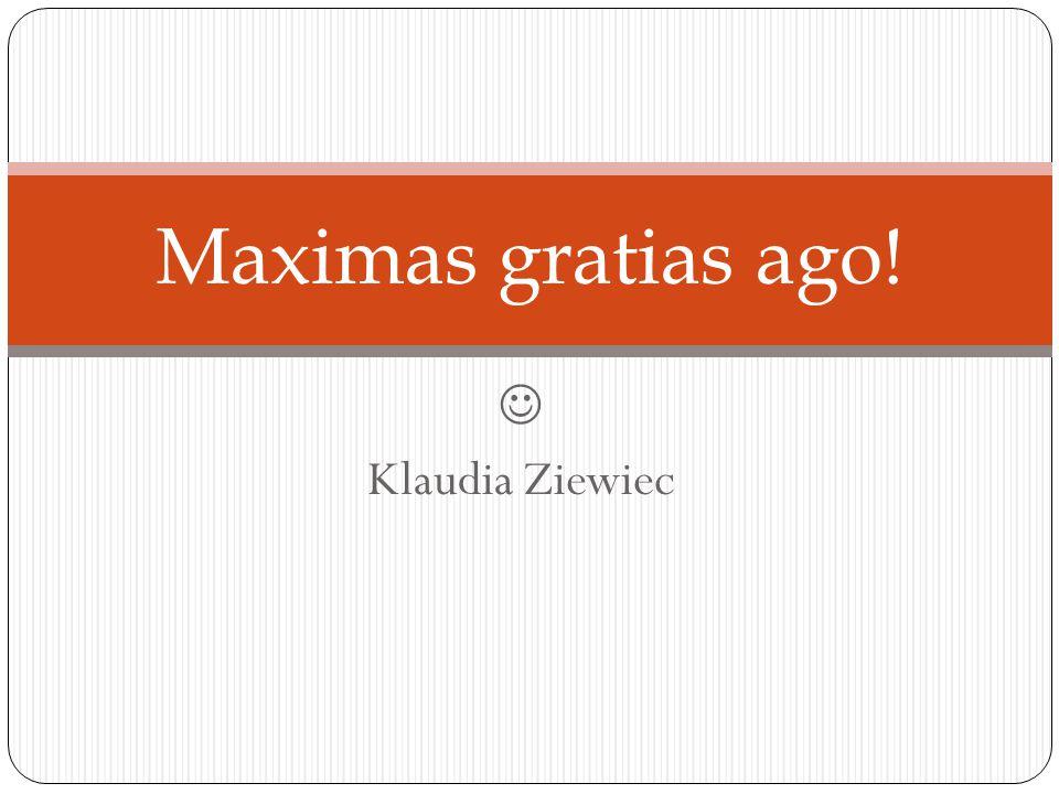 Klaudia Ziewiec Maximas gratias ago!