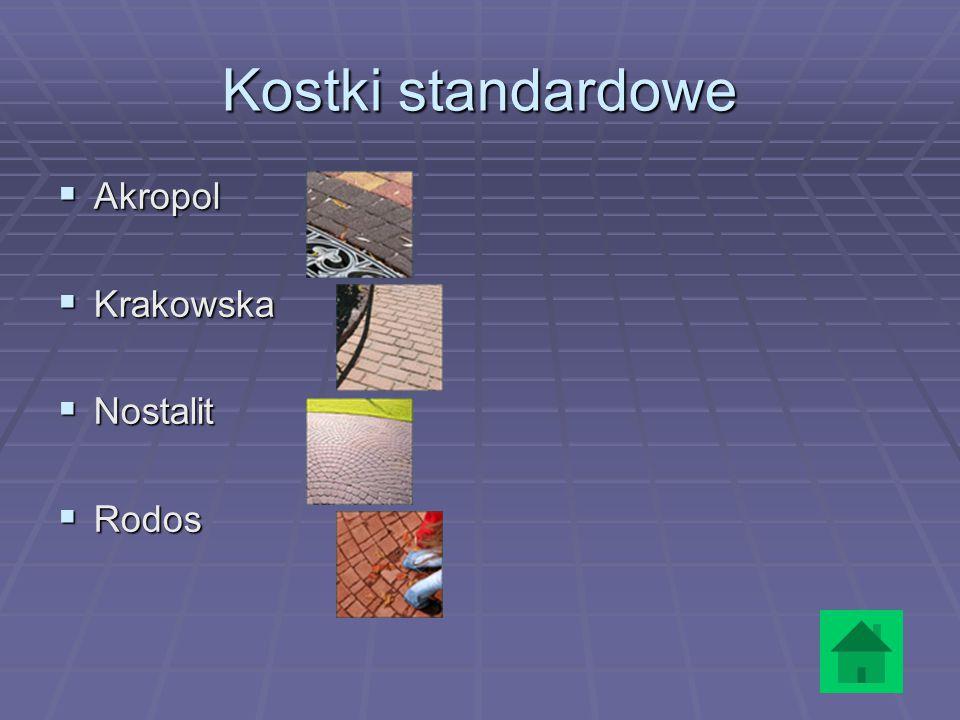 Kostki standardowe  Akropol  Krakowska  Nostalit  Rodos