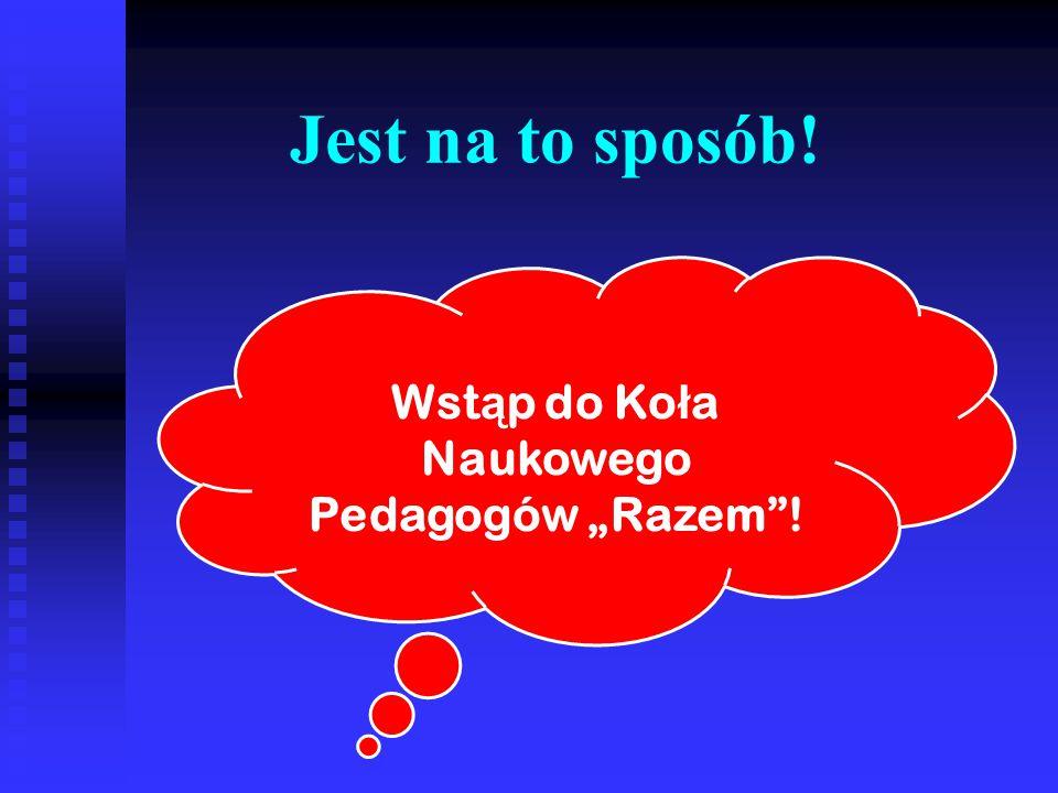 """Jest na to sposób! Wst ą p do Ko ł a Naukowego Pedagogów """"Razem""""!"""