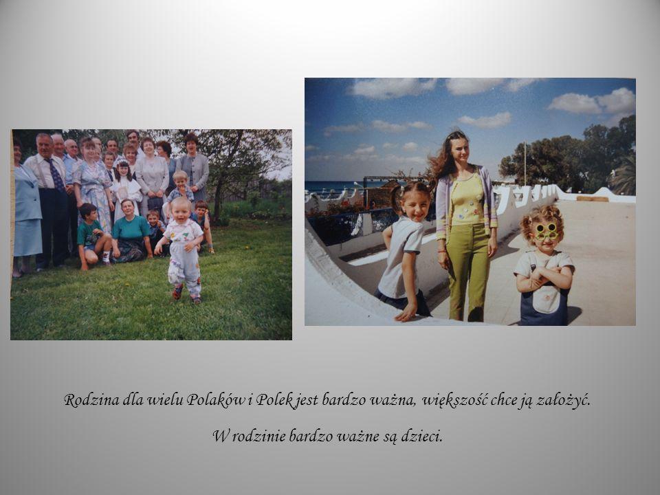 Rodzina dla wielu Polaków i Polek jest bardzo ważna, większość chce ją założyć. W rodzinie bardzo ważne są dzieci.